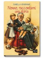 """""""Nonno, raccontami una storia"""" di Isabella Vendrame: recensione di una piccola lettrice"""
