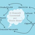 I 6 elementi essenziali per vivere bene