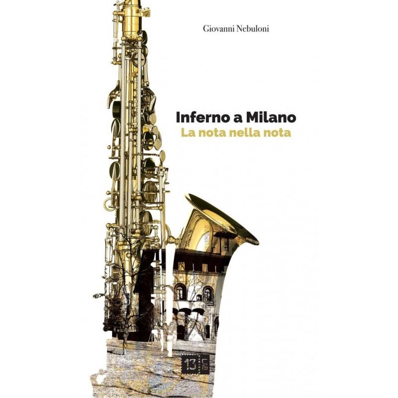 """""""Inferno a Milano – La nota nella nota"""" di Giovanni Nebuloni: un libro che ti porta con sé…"""