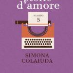 Storie d'amore, un libro di Simona Colaiuda: quando i sentimenti lasciano il segno