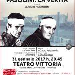 Pasolini: tutta la verità, il 31 gennaio 2017 in uno spettacolo gratuito